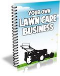Your Own Lawn Care Business (PLR)