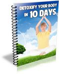 Detoxify Your Body In 10 Days (PLR)