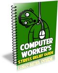 Computer Workers Stress Relief Guide (PLR)