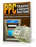 PPC Traffic and Profits Machine