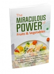 Miraculous Power Of Fruits & Vegetables [eBook]