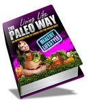 Living Life The Paleo Way (PLR eBook)