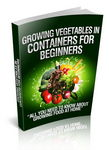 Growing Vegetables In Containers (PLR Report)