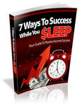 7 Ways To Success While You Sleep