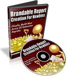 Brandable Report Creation for Newbies - Video Series (PLR)