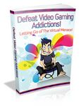 Defeat Video Gaming Addictions - Viral eBook