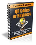 QR Codes for Business - 5 Day eCourse (PLR)
