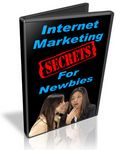 Internet Marketing Secrets for Newbies - eBook and Videos