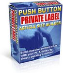 Push Button Private Label Article Site Builder (PLR)