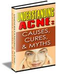 Understanding Acne: Causes, Cures and Myths (PLR)