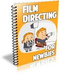 Film Directing for Newbies (PLR)