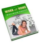 Work at Home Maximum Profits (PLR)