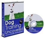Dog Training Uncovered - eBook and Audio (PLR)
