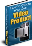 How to Create Your Own Video Products - eBook and Audios (PLR)