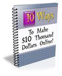 10 Ways to Make $10,000 Online (PLR)