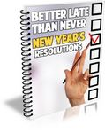 Better Late Than Never New Years Resolutions (PLR)