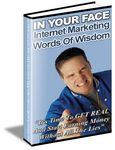 In Your Face Internet Marketing Words of Wisdom (PLR)