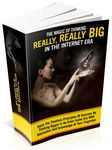 Magic of  Thinking Really, Really Big in the Internet Era (PLR)