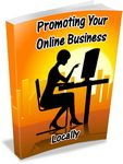Promoting Your Online Business Locally (PLR)