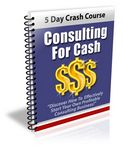 Consulting for Cash - eCourse (PLR)