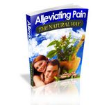 Alleviating Pain the Natural Way (PLR)