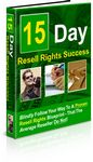 15 Day Resell Rights Success (PLR)